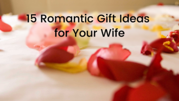 15 romantic gift ideas for your wife