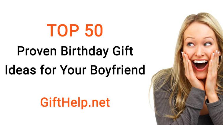 top-50-proven-birthday-gift-ideas-for-your-boyfriend